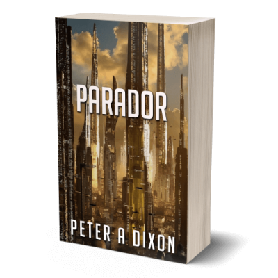 Parador by Peter A Dixon. Book two in the science fiction adventure series Tales from the Juggernaut.